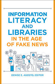 Cover of Information Literacy and Libraries in the Age of Fake News